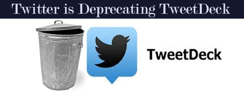 Twitter is Deprecating TweetDeck Creative Agency Secrets
