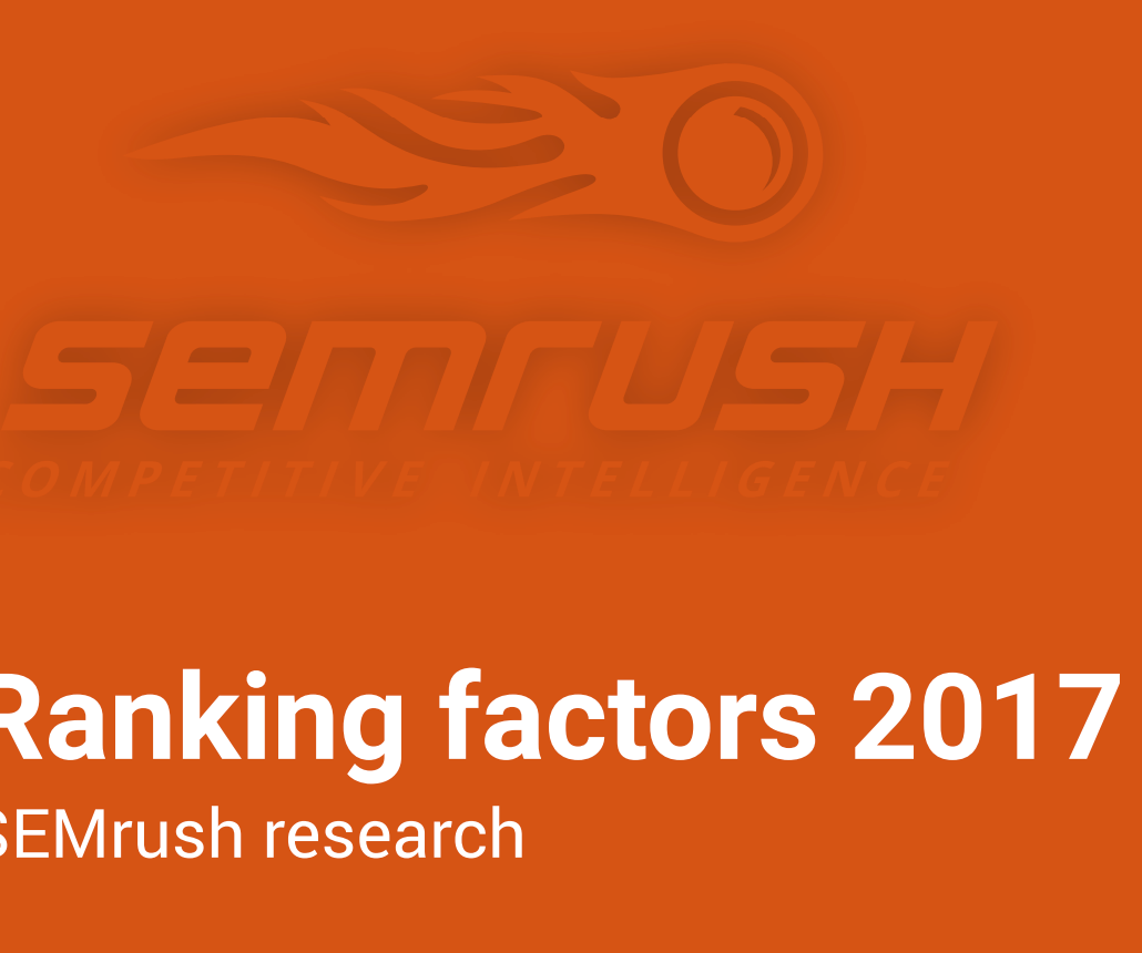 Ranking Factors 2017 report from SEMRush