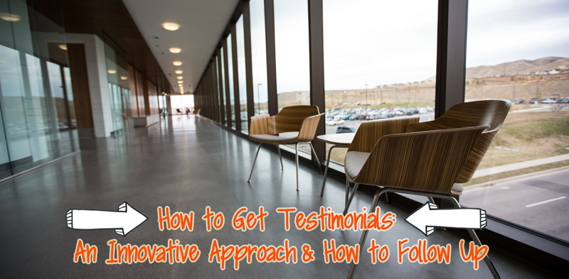 Be Innovative with How You Get Testimonials